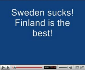 『Sweden sucks! Finland is the best!』 - 『スウェーデンはクソ! フィンランド最高!』